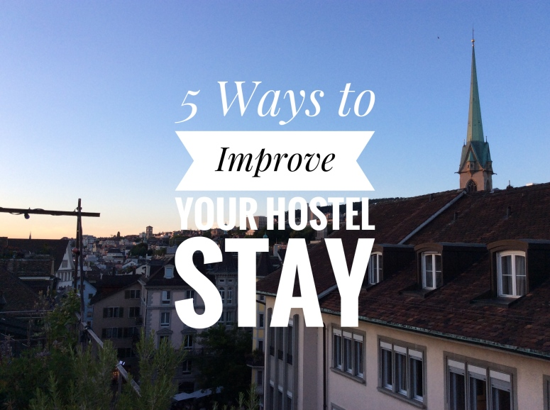 5 Ways to Improve Your Hostel Stay